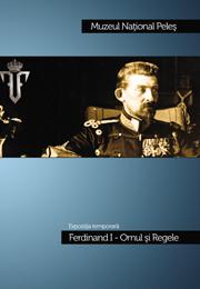 Ferdinand I – Omul si Regele