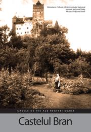 Casele de Vis ale Reginei Maria – Castelul Bran